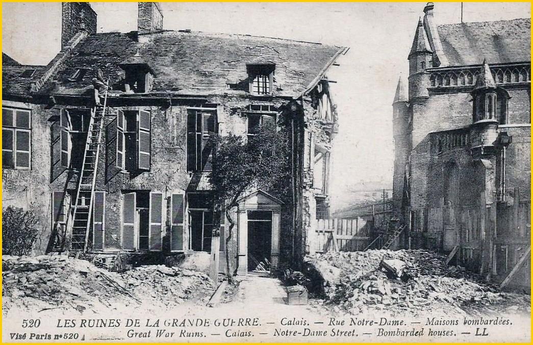 Calais 14 18 bombardement rue notre dame encadrement