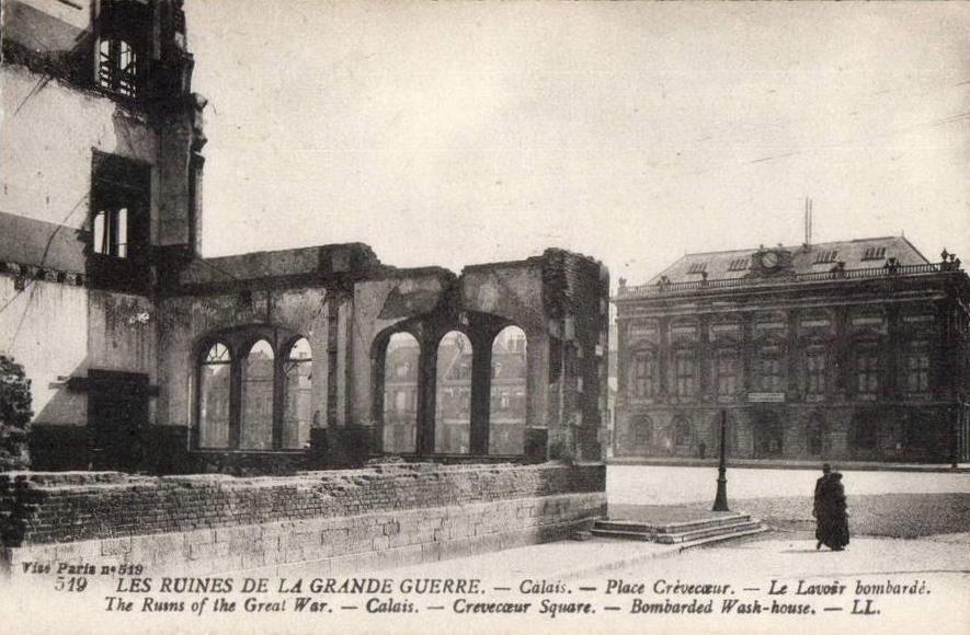 Calais 14 18 ruines place crevecoeur